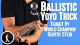 Ballistic Yoyo Trick