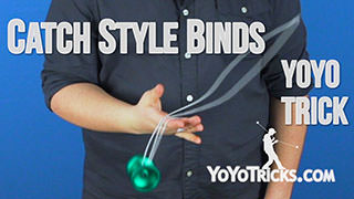 Catch Style Binds Yoyo Trick