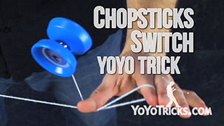 Chopsticks Switch Yoyo Trick