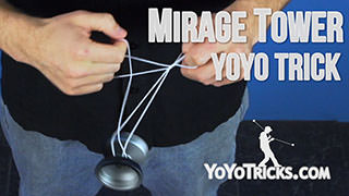 Mirage Tower Yoyo Trick
