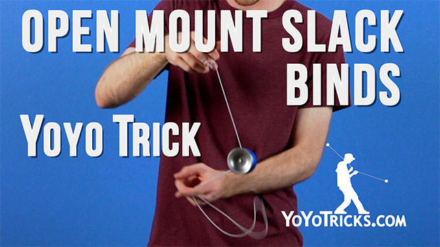 Three Open Mount Slack Binds Yoyo Trick