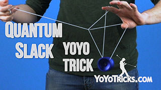 Quantum Slack Yoyo Trick