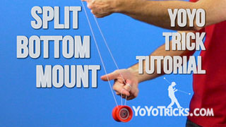 Split-Bottom Mount Yoyo Trick