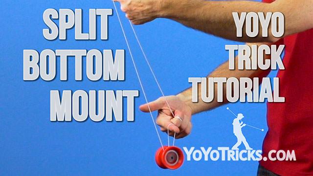 Split-Bottom Mount Yoyo Trick