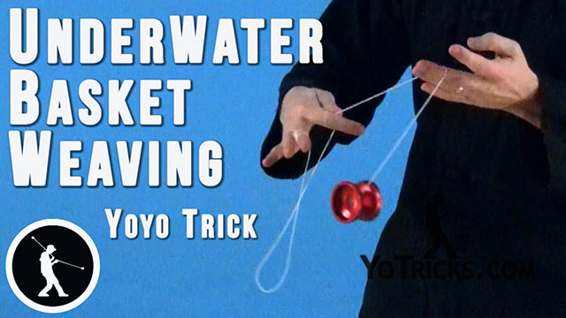 Underwater Basket Weaving Yoyo Trick