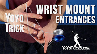 Three Wrist Mount Entrances Yoyo Trick